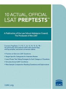 10 Actual, Official LSAT PrepTests - Law School Admission Council