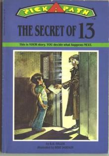 The Secret of 13 (Pick-a-Path, #13) - Bonnie Bryant Hiller