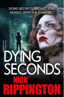 Dying Seconds - Nick Rippington