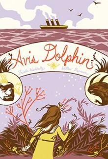 Avis Dolphin - Frieda Wishinsky, Willow Dawson
