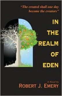 In the Realm of Eden - Robert J. Emery