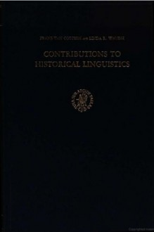 Contributions to historical linguistics: issues and materials - Frans van Coetsem, Linda R. Waugh