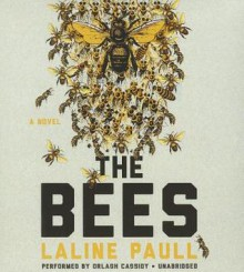 The Bees - Laline Paull,Orlagh Cassidy