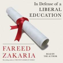 In Defense of a Liberal Education - Fareed Zakaria