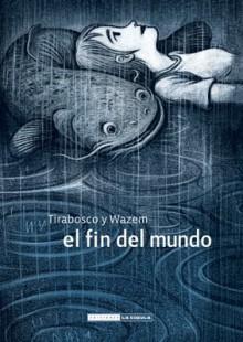 El fin del mundo - Tom Tirabosco