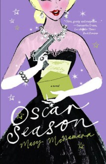 Oscar Season: A Novel - Mary McNamara