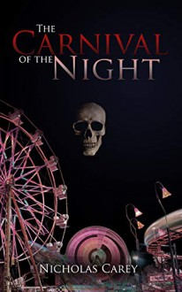 Carnival of the Night - Nicholas Carey