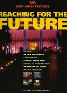 Reaching For The Future: New Architecture 1 (New Architecture, 1.) - Andreas Papakakis