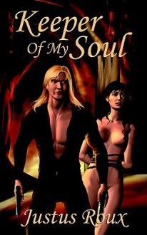 Keeper of My Soul - Justus Roux