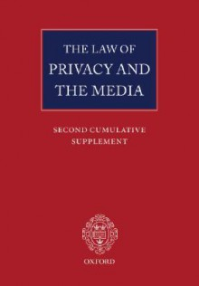 The Law of Privacy and the Media: Second Cumulative Supplement - Michael Tugendhat, Iain Christie