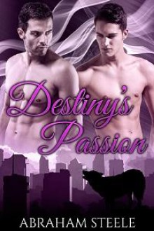 Destiny's Passion: Gay Paranormal Romance (Fated Date Agency Book 8) - Abraham Steele
