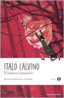 Il barone rampante - Italo Calvino, Maria Enrica Agostinelli