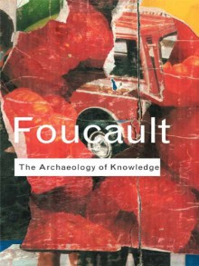 Archaeology of Knowledge (Routledge Classics) - Michel Foucault