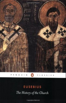 The History of the Church: From Christ to Constantine - Eusebius, Andrew Louth, G.A. Williamson