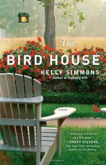 The Bird House - Kelly Simmons