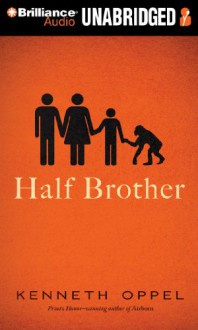 Half Brother - Kenneth Oppel