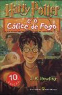 Harry Potter e o Cálice de Fogo - Isabel Nunes, Manuela Madureira, Isabel Fraga, J.K. Rowling