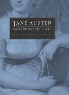 Jane Austen and the Romantic Poets - William Deresiewicz