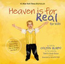 Heaven is for Real for Kids: A Little Boy's Astounding Story of His Trip to Heaven and Back - Todd Burpo