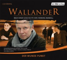 Der wunde Punkt - Henning Mankell,Axel Milberg,Andreas Fröhlich,Sven Stricker,Ulrike Tscharre