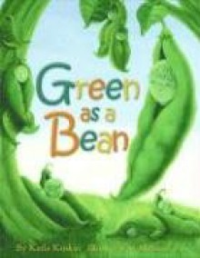 Green as a Bean - Karla Kuskin, Melissa Iwai