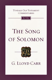 The Song Of Solomon: An Introduction And Commentary - G. Lloyd Carr