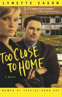 Too Close to Home - Lynette Eason
