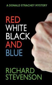 Red White Black and Blue - Richard Stevenson