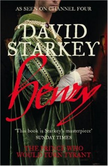 Henry: Virtous Prince - David Starkey