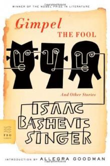 Gimpel the Fool and Other Stories - Saul Bellow, Isaac Bashevis Singer, Allegra Goodman
