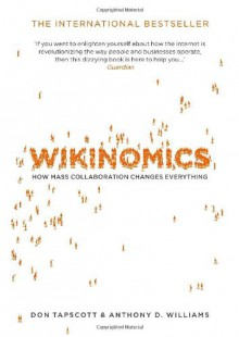Wikinomics: How Mass Collaboration Changes Everything - Anthony D. Williams, Don Tapscott