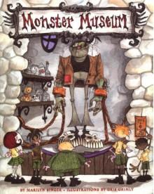 Monster Museum - Marilyn Singer, Gris Grimly