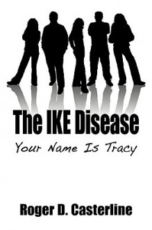 The Ike Disease: Your Name Is Tracy - Roger Casterline