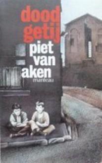 Dood getij - Piet van Aken