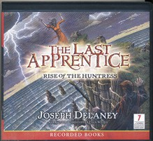 The Last Apprentice: Rise of the Huntress, 7 CDs [Complete & Unabridged Audio Work] - Joseph Delaney