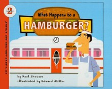 What Happens to a Hamburger? (Let's-Read-And-Find-Out Science: Stage 2 - Paul Showers, Edward Miller