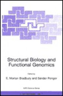 Structural Biology and Functional Genomics - E. Morton Bradbury
