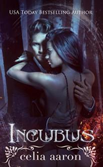 Incubus - Celia Aaron