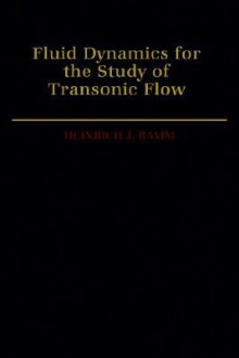 Fluid Dynamics for the Study of Transonic Flow - Heinrich Ramm