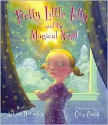 Pretty Little Lilly and the Magical Light - Ashley Hornsby
