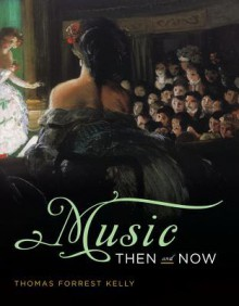 Music Then and Now with Access Code - Thomas Forrest Kelly