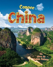 Conoce China = Spotlight on China - Robin Johnson, Bobbie Kalman