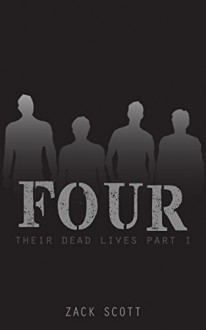 Four (Their Dead Lives,1) - Zack Scott