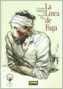 La línea de fuga (Nómadas) (Spanish Edition) - Christophe Dabitch, Benjamin Flao