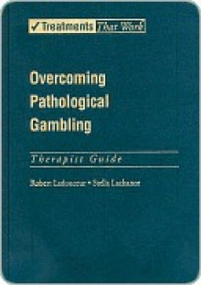 Overcoming Pathological Gambling - Robert Ladouceur