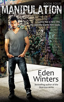 Manipulation (Diversion Book 4) - Eden Winters