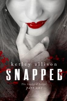 Snapped - Ketley Allison