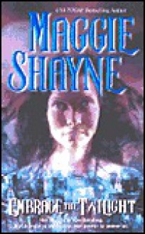 Embrace The Twilight - Maggie Shayne
