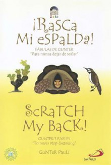 Scratch My Back!: Rasca Mi Espalda! (Zeri Fables) - Gunter Pauli