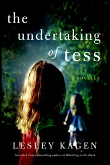 The Undertaking of Tess - Lesley Kagen